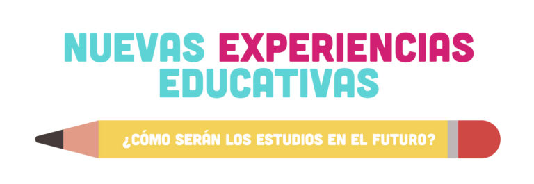 Nuevas experiencias educativas.