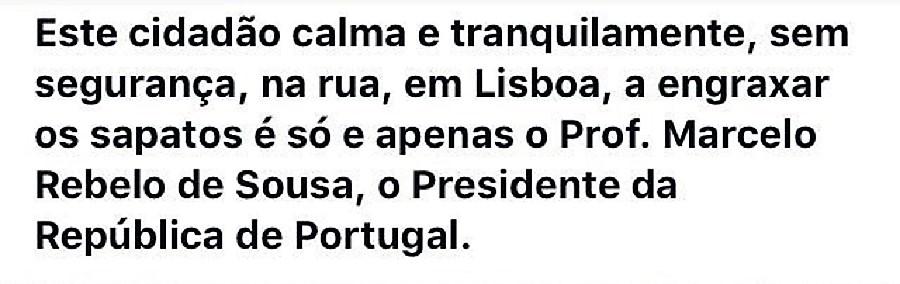 Texto anónimo que acompaña a esta foto en las redes portuguesas y que expresa la admiración del país por su presidente.