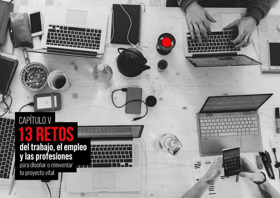 13 retos del trabajo, el empleo y las profesiones para diseñar o reinventar tu proyecto vital