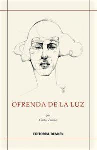 Ofrenda de la luz, nuevo libro de poemas de Carlos Penelas.