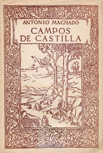 """""""Campos de Castilla"""", el libro de la terrible profecía, que el poeta regaló a mi abuela."""