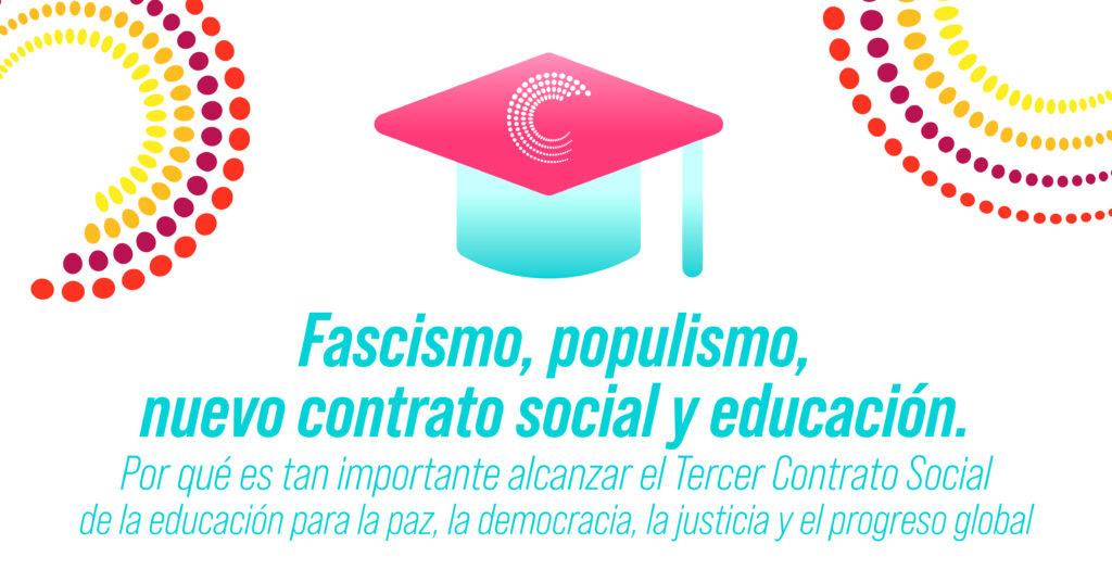 Fascismo, populismo, nuevo contrato social y educación.