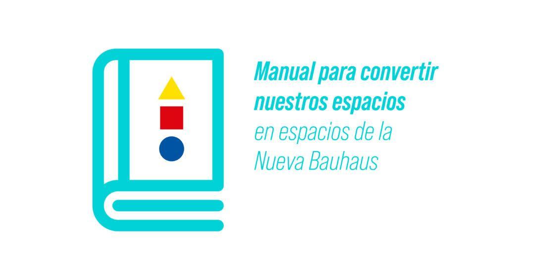 Manual para convertir nuestros espacios en espacios Nueva Bauhaus